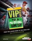 VIP Pass to a Pro Baseball Game Day: From the Locker Room to the Press Box (and Everything in Between)