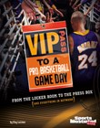 VIP Pass to a Pro Basketball Game Day: From the Locker Room to the Press Box (and Everything in Between)