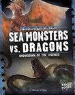 Sea Monsters vs. Dragons: Showdown of the Legends