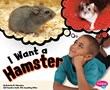 I Want a Hamster