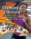 Stamina Training for Teen Athletes: Exercises to Take Your Game to the Next Level