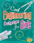 Cool Engineering Activities for Girls