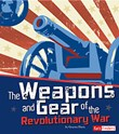 The Weapons and Gear of the Revolutionary War