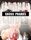 Gross Pranks