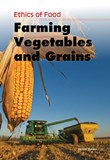 Farming Vegetables and Grains