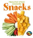 Snacks: Healthy Food Choices
