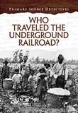 Who Traveled the Underground Railroad?