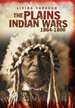 The Plains Indian Wars 1864-1890