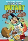 Attack of the Mutant Lunch Lady: A Buzz Beaker Brainstorm
