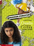 Friends Forever?: The Complicated Life of Claudia Cristina Cortez