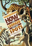 How the Leopard Got His Spots: The Graphic Novel
