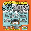 Snorkeling with Sea-Bots