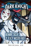 The Dark Knight: Batman Crashes the Black Masquerade
