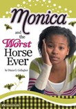 Monica and the Worst Horse Ever