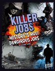 Killer Jobs: History's Most Dangerous Jobs