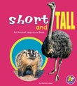 Short and Tall: An Animal Opposites Book