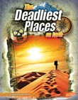 The Deadliest Places on Earth