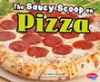 The Saucy Scoop on Pizza
