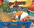 Your Senses at the Grocery Store