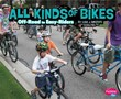 All Kinds of Bikes: Off-Road to Easy-Riders