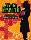 Girls Research!: Amazing Tales of Female Scientists