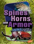 Spines, Horns, and Armor: Animal Weapons and Defenses