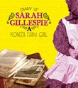 Diary of Sarah Gillespie: A Pioneer Farm Girl