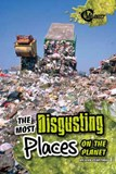 The Most Disgusting Places on the Planet