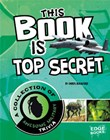 This Book is Top Secret: A Collection of Awesome Military Trivia