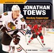 Jonathan Toews: Hockey Superstar
