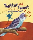 Twitter and Tweet: Bringing Home a Bird
