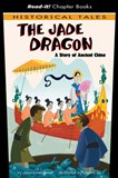 The Jade Dragon: A Story of Ancient China