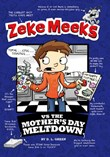 Zeke Meeks vs the Mother's Day Meltdown