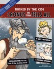Cronus the Titan Tells All: Tricked by the Kids