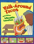 Walk-Around Tacos: and Other Likeable Lunches