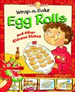 Wrap-n-Bake Egg Rolls: and Other Chinese Dishes