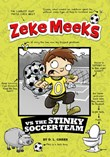 Zeke Meeks vs the Stinky Soccer Team