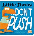 Little Dinos Don't Push