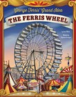 George Ferris' Grand Idea: The Ferris Wheel