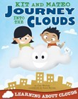 Kit and Mateo Journey into the Clouds: Learning about Clouds