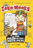 Zeke Meeks vs the Pain-in-the-Neck Pets