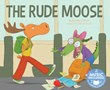 Rude Moose, The