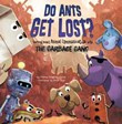 Do Ants Get Lost?: Learning about Animal Communication with the Garbage Gang