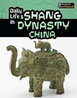 Daily Life in Shang Dynasty China