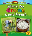 Where Do Grains Come From?