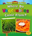 Where Do Vegetables Come From?