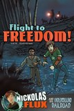 Flight to Freedom!: Nickolas Flux and the Underground Railroad