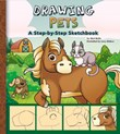 Drawing Pets: A Step-by-Step Sketchbook