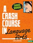 Choice Words!: A Crash Course in Language Arts