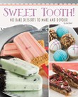 Sweet Tooth!: No-Bake Desserts to Make and Devour